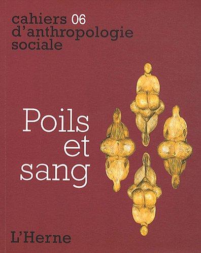 Poils et sang: CAHIERS D'ANTHROPOLOGIE SOCIALE 6