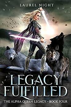Legacy Fulfilled: A slow-burn fantasy romance (The Warrior Queen Legacy Book 4) (English Edition) par [Laurel Night]
