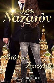 Les Nazarov: Bratva & Zvezda par [Céline Langlois Bécoulet, Feather Wenlock]