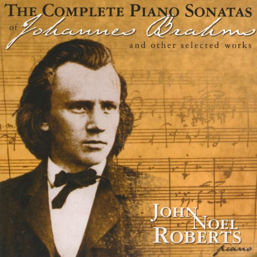 The Complete Piano Sonatas Of Johannes Brahms & Other Selected Works