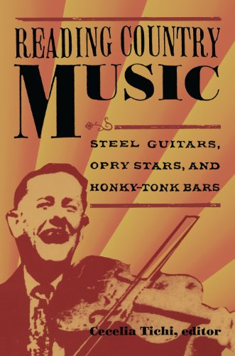 Reading Country Music: Steel Guitars, Opry Stars, and Honky