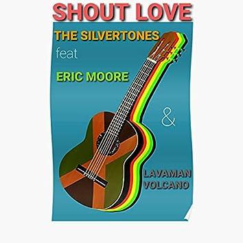 Shout Love