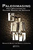 Paleoimaging: Field Applications for Cultural Remains and Artifacts (English Edition)