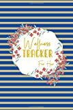 Wellness Tracker For Her: A colorful wellness Journal for girls, 110 Pages, 6'x9': for teenage girls, graduation and birthday gift.