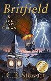 Britfield and the Lost Crown (Britfield Series Book 1)