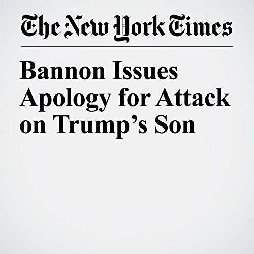 『Bannon Issues Apology for Attack on Trump's Son』のカバーアート