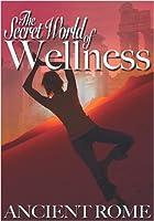 Secret World of Wellness: Ancient Rome [DVD] [Import]