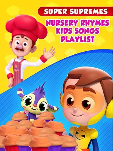 Nursery Rhymes Kids Songs Playlist - Super Supremes