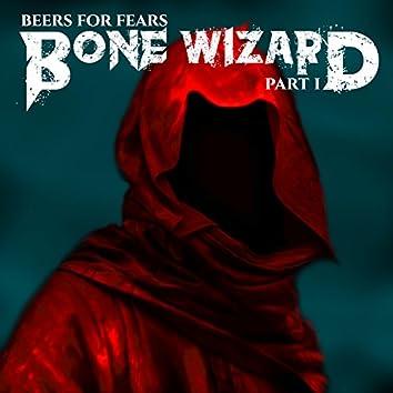 Bone Wizard (Part I: He's a Bone Lizard)