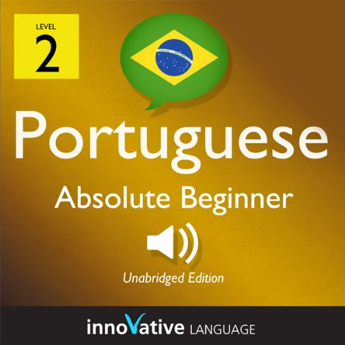Learn Portuguese with Innovative Language's Proven Language System - Level 2: Absolute Beginner Portuguese audiobook cover art