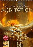 MEDITATION - Wellness fuer die Seele (Wandkalender 2022 DIN A2 hoch): Meditieren und Traeumen mit unvergesslichen Fotografien (Planer, 14 Seiten )