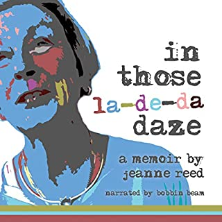 In Those La-De-Da Daze                   By:                                                                                                                                 Jeanne Reed                               Narrated by:                                                                                                                                 Bobbin Beam                      Length: 1 hr and 54 mins     Not rated yet     Overall 0.0