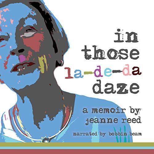 In Those La-De-Da Daze Audiobook By Jeanne Reed cover art