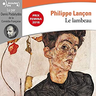 Le Lambeau                   Written by:                                                                                                                                 Philippe Lançon                               Narrated by:                                                                                                                                 Denis Podalydès                      Length: 16 hrs and 3 mins     7 ratings     Overall 4.7