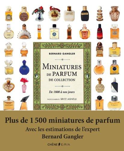 Miniatures de parfum de collection: De 1800 à nos jours