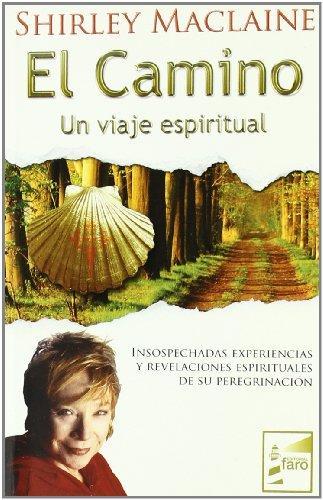 Camino, El. Un Viaje Espiritual