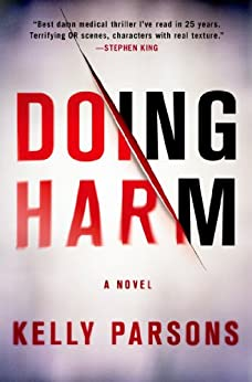 Doing Harm: A Novel by [Kelly Parsons]