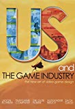 Us and The Game Industry -  DVD, Stephanie Beth, Jason Rohrer
