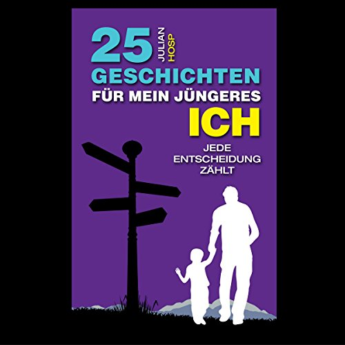 25 Geschichten für mein jüngeres Ich [25 Stories to My Younger Self] audiobook cover art
