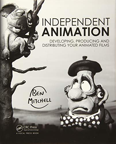 Mitchell, B: Independent Animation: Developing, Producing and Distributing Your Animated Films
