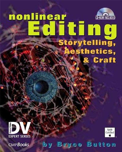 Nonlinear Editing. Storytelling, Aesthetics, and Craft: Aesthetics in a Digital World (DV Expert Series): Storytelling, Aesthetics, & Craft