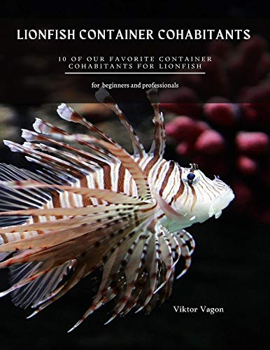 LIONFISH CONTAINER COHABITANTS : 10 of our favorite container cohabitants for Lionfish