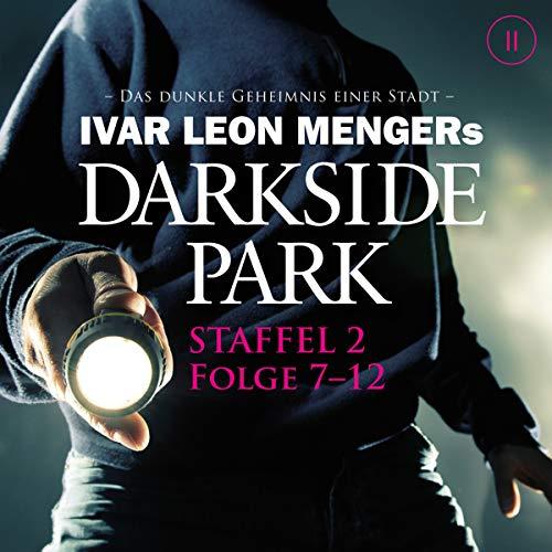 Darkside Park: Staffel 2, Folge 7-12                   Autor:                                                                                                                                 Ivar Leon Menger                               Sprecher:                                                                                                                                 David Nathan                      Spieldauer: 7 Std. und 12 Min.     10 Bewertungen     Gesamt 4,6