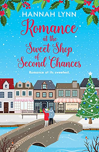 Romance at the Sweet Shop of Second Chances (The Holly Berry Sweet Shop Series Book 2) (English Edition)