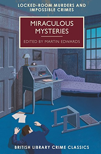 Compare Textbook Prices for Miraculous Mysteries: Locked-Room Murders and Impossible Crimes British Library Crime Classics  ISBN 9781464207440 by Edwards, Martin