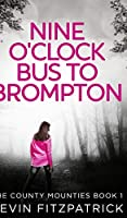 Nine O'clock Bus To Brompton (The County Mounties Book 1)