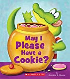 May I Please Have a Cookie? (Scholastic Reader: Level 1)