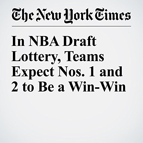 In NBA Draft Lottery, Teams Expect Nos. 1 and 2 to Be a Win-Win audiobook cover art