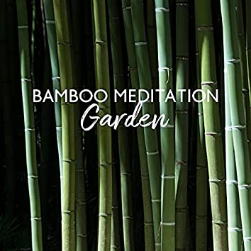 Bamboo Meditation Garden: Zen Nature Sounds 2021