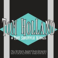 No Fluff Just the Stuff by Tom Holland & The Shuffle Kings