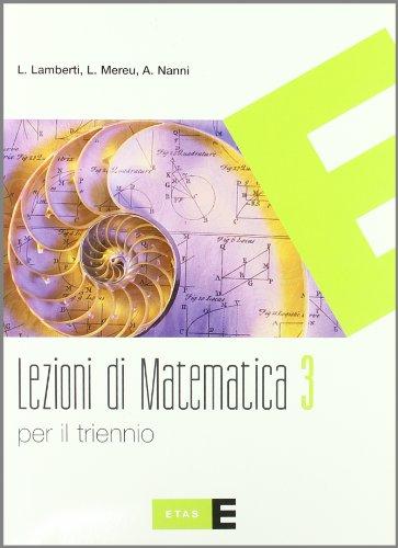 Lezioni di matematica. Per il triennio del Liceo scientifico (Vol. 3)
