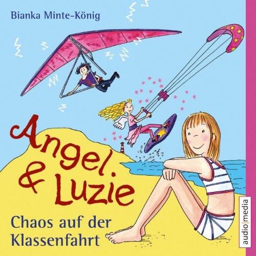 Chaos auf der Klassenfahrt (Angel & Luzie 3) Titelbild