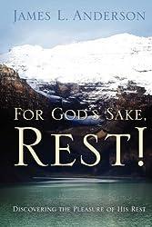 For God\'s Sake, Rest!