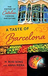 Books Set in Barcelona: A Taste of Barcelona: The History of Catalan Cooking and Eating by H. Rosi Song. barcelona books, barcelona novels, barcelona literature, barcelona fiction, barcelona authors, best books set in barcelona, spain books, popular books set in barcelona, books about barcelona, barcelona reading challenge, barcelona reading list, barcelona travel, barcelona history, barcelona travel books, barcelona packing, barcelona books to read, books to read before going to barcelona, novels set in barcelona, books to read about barcelona