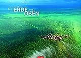 Die Erde von oben - Kalender 2021- Weingarten-Verlag - Wandkalender mit fantastischen Luftbildern - 67,8 cm x 48,8 cm