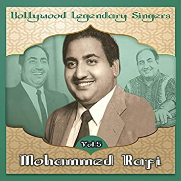 Bollywood Legendary Singers, Mohammed Rafi, Vol. 5