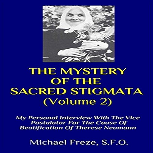 My Personal Interview with the Vice Postulator for the Cause of Beatification of Therese Neumann audiobook cover art