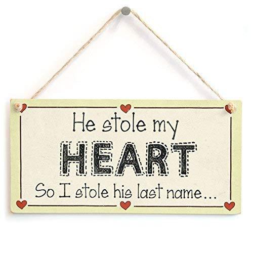 Cheyan hij stal mijn hart dus ik stal zijn achternaam leuk bruid bruidegom houten bord muur plaque houten opknoping deur teken grappige geschenken teken