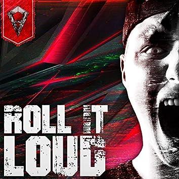 Roll It Loud