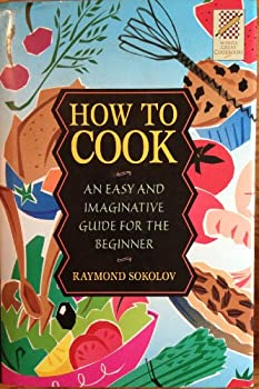 Wings Great Cookbooks: How to Cook by Raymond Sokolov (Wings Great Cookbooks) 0517123363 Book Cover