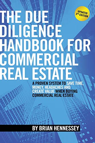 Real Estate Investing Books! - The Due Diligence Handbook For Commercial Real Estate: A Proven System To Save Time, Money, Headaches And Create Value When Buying Commercial Real Estate
