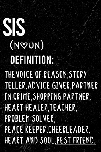 Sis definition - voice of reason story teller: Sis Gift / Sis's day/ Notebook 120 pages 6x9 / Unique Greeting Card Gift Alternative
