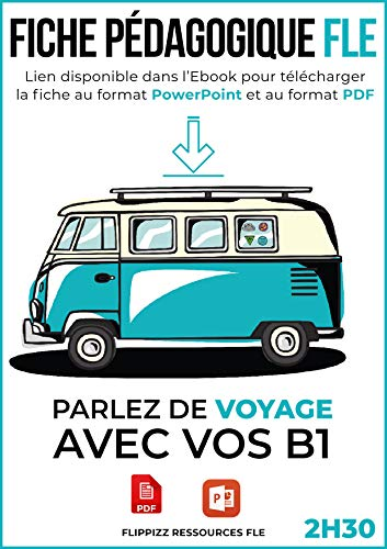 Livre FLE B1 : Parlons de VOYAGE: 2h30 d'activités : format PDF imprimable + powerpoint. (French Edition)