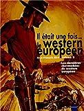 Il était une fois... le western européen - Volume 2, Les dernières chevauchées du western européen