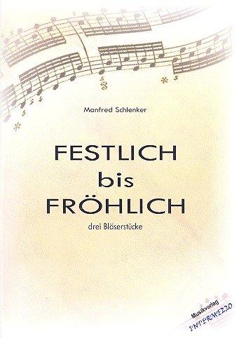 Feestelijk tot vrolijk: voor 4 (plaat-) blazers (ensemble/posaunenchor) feesten en stemmen