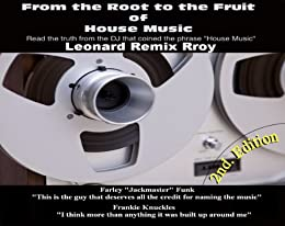 From The Root To The Fruit of House Music (SECOND EDITION) by [Michael Brownfield, Leonard Brownfield, Thomas Spann]